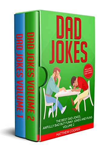 Dad Jokes: The Best Dad Jokes, Awfully Bad but Funny Jokes and Puns Volumes 1 and 2 (Dad Jokes  Book 3) book cover
