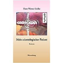 Mein scientologischer Patient: Roman