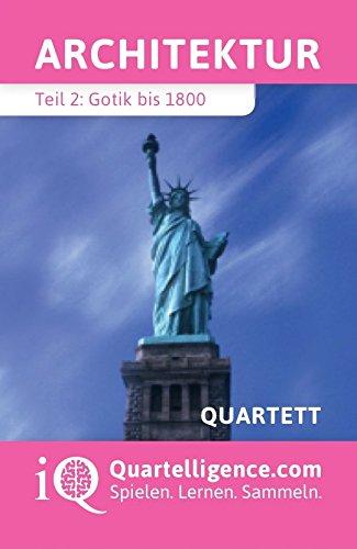 Quartelligence - Intelligente Quartette zum spielerischen Lernen Architektur Quartett, Teil 2: Gotik...