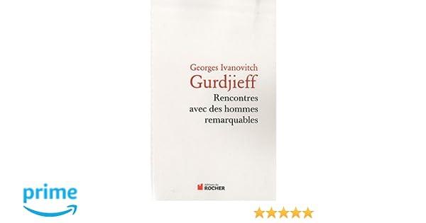 Amazon.fr - Rencontres avec des hommes remarquables - George Ivanovitch Gurdjieff, Henri Tracol, Jeanne de Salzmann - Livres