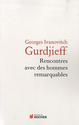 Rencontres avec des hommes remarquables par George Ivanovitch Gurdjieff