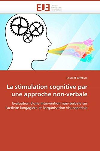 La stimulation cognitive par une approche non-verbale par Laurent Lefebvre