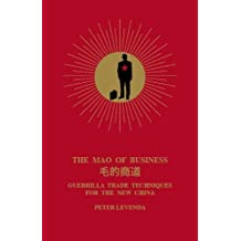 The Mao of Business: Guerrilla Trade Techniques for the New China by Peter Levenda (2007-10-15)