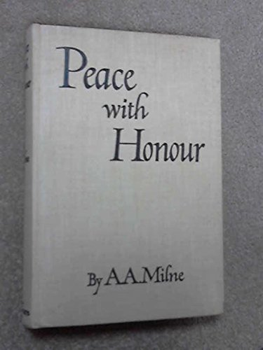 Peace with honour : an enquiry into the war convention / by A.A. Milne