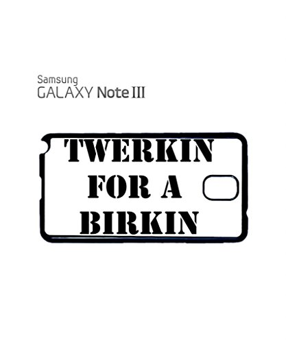Twerkin for a Birkin Cool Funny Hipster Swag Mobile Phone Case Back Cover Coque Housse Etui Noir Blanc pour Samsung Note 2 White Blanc