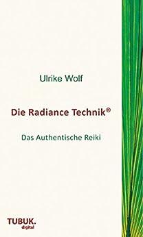 Die Radiance Technik: Das Authentische Reiki