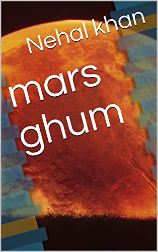 mars ghum (Galician Edition) por Nehal khan