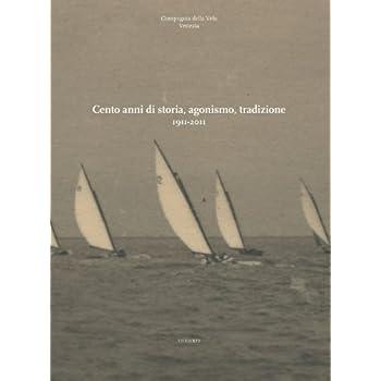 Cento Anni Di Storia, Agonismo, Tradizione 1911-2011