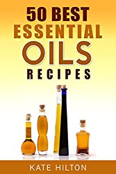 50 Best Essential Oils Recipes (English Edition)