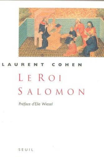 Le roi Salomon: Une biographie par Laurent Cohen