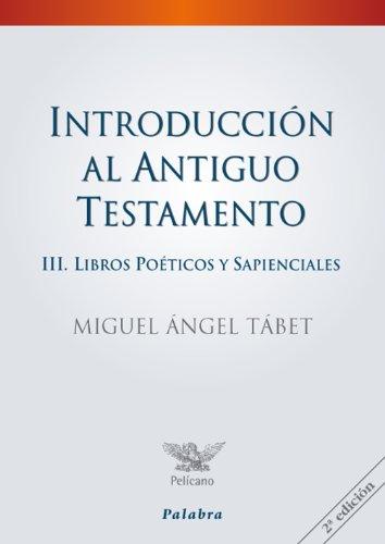 Introducción al Antiguo Testamento III: 26 (Pelícano - Manuales) (Angel Miguel Benito)