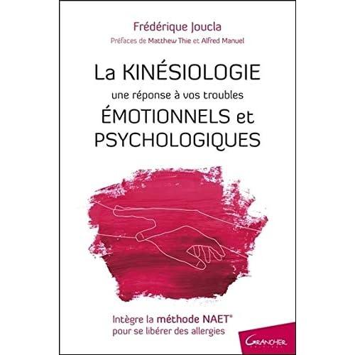 La Kinésiologie - Une réponse à vos troubles émotionnels et psychologiques