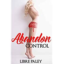 Abandon Control: a story of erotic adventure