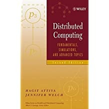 Distributed Computing: Fundamentals, Simulations, and Advanced Topics (Wiley Series on Parallel and Distributed Computing)