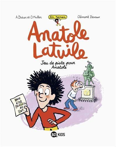 Anatole Latuile roman, Tome 03: Jeu de piste pour Anatole