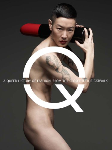 Kostüm Homosexuell - A Queer History of Fashion: From the Closet to the Catwalk