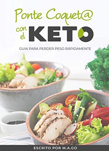 Ponte coquet@ con el KETO: Guia para perder peso rápidamente eBook ...