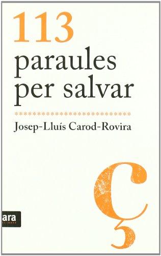 113 paraules per salvar (Sèrie A) por Josep-Lluís Carod-Rovira
