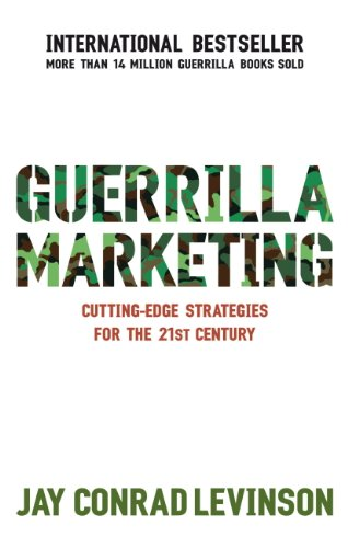 Guerrilla Marketing: Cutting-edge strategies for the 21st century (English Edition)