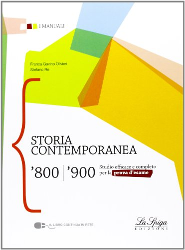 Storia contemporanea '800-'900. Per le Scuole superiori