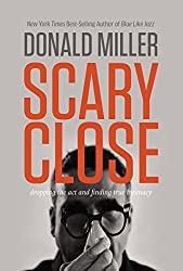 Scary Close (International Edition): Dropping the ACT and Finding True Intimacy