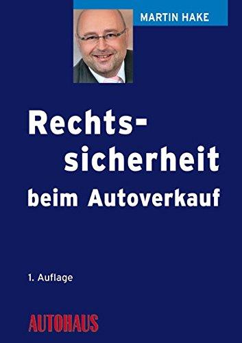 Rechtssicherheit beim Autoverkauf: Kompetenz vermitteln und Vertrauen schaffen!