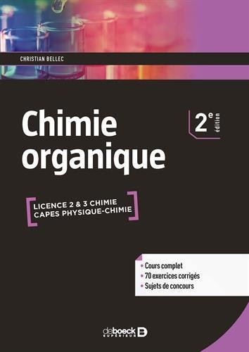 Chimie organique : Cours & exercices corrigs - Licence & CAPES