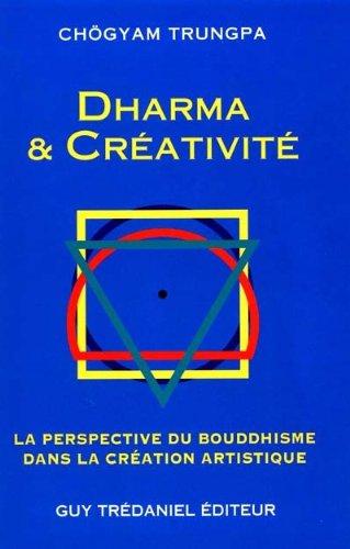 Dharma et Créativité par Chögyam Trungpa