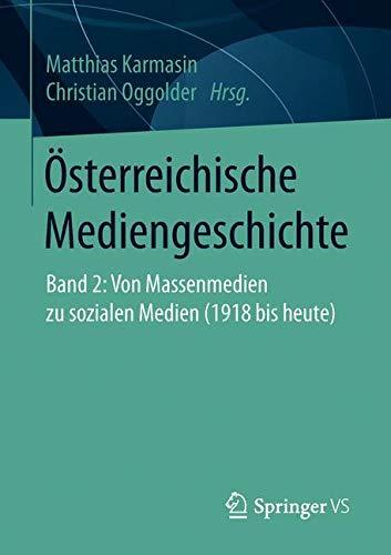 Österreichische Mediengeschichte: Band 2: Von Massenmedien zu sozialen Medien (1918 bis heute)
