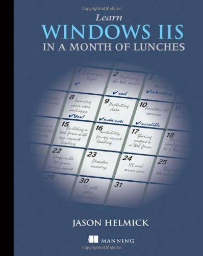 Learn Windows IIS in a Month of Lunches by Helmick, Jason (2014) Paperback