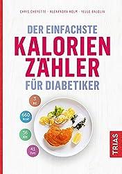 Der einfachste Kalorienzähler für Diabetiker (Die einfachsten aller Zeiten)