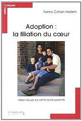 Adoption : Filiation du coeur : Idées reçues sur l'adoption