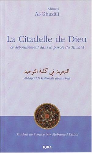 La citadelle de Dieu : Le dépouillement dans la parole du Tawhid