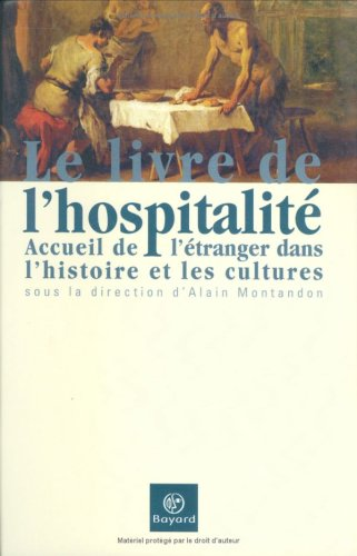Le livre de l'hospitalité : Accueil de l'étranger dans l'histoire et les cultures