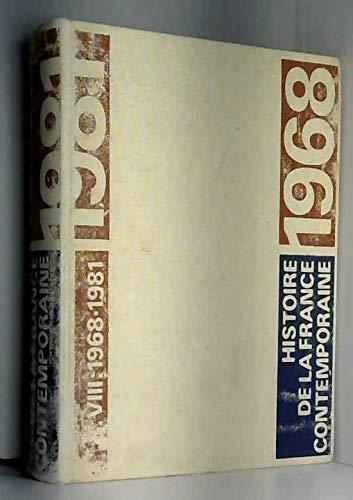 Histoire de la france contemporaine 1789 1980 tome 8 1968 1981