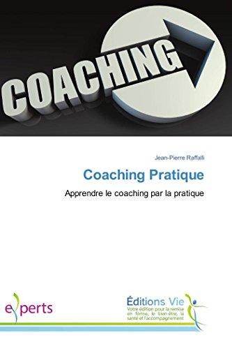 Coaching Pratique: Apprendre le coaching par la pratique (Omn.Vie) par Jean-Pierre Raffalli
