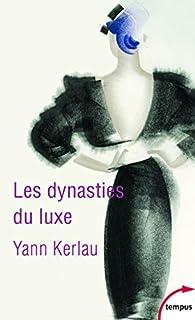 Les dynasties du luxe par Yann Kerlau