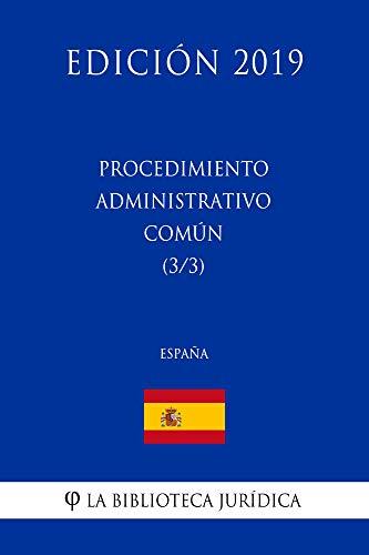 Procedimiento Administrativo Común (3/3) (España) (Edición 2019) por La Biblioteca Jurídica