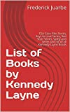 List of Books by Kennedy Layne: CSA Case Files Series, Keys to Love Series, Red Starr Series, Safeguard Series and list of all Kennedy Layne Books (English Edition)
