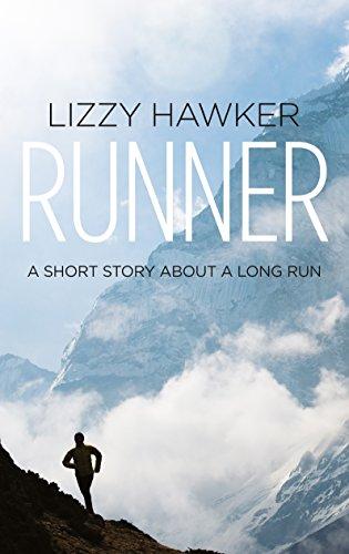 Runner: A short story about a long run por Lizzy Hawker