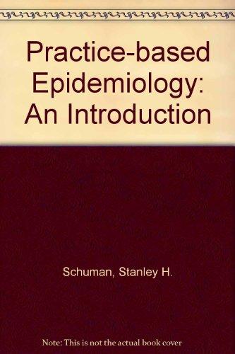 Practice-Based Epidemiology: An Introduction par Stanley H. Schuman