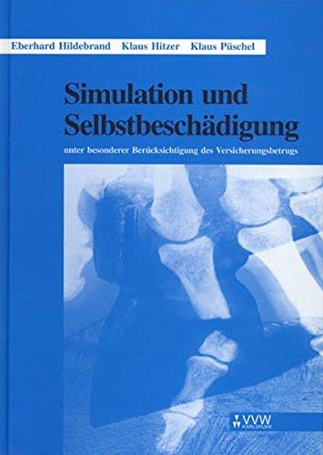Simulation und Selbstbeschädigung: Unter besonderer Berücksichtigung des Versicherungsbetrugs