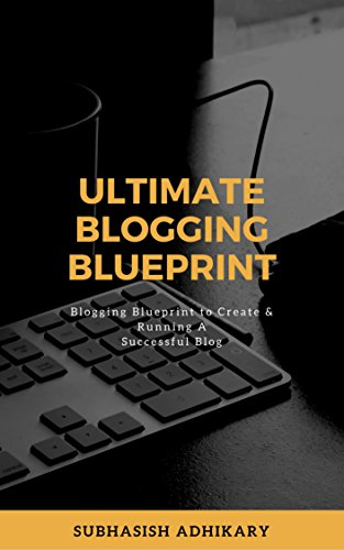 Ultimate blogging blueprint to be a successful blogger your guide ultimate blogging blueprint to be a successful blogger your guide to creating and running a malvernweather Choice Image