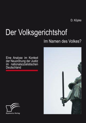 Analyse Name (Der Volksgerichtshof: Im Namen des Volkes?: Eine Analyse im Kontext der Neuordnung der Justiz im nationalsozialistischen Deutschland)