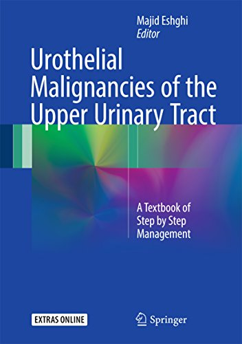 Urothelial Malignancies Of The  Upper Urinary Tract: A Textbook Of Step By Step Management por Majid Eshghi epub