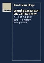 Qualitätsmanagement und Zertifizierung: Von DIN ISO 9000 zum Total Quality Management (German Edition)