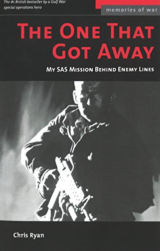 The One That Got Away: My SAS Mission Behind Enemy Lines: My SAS Mission Behind Iraqi Lines (Potomac's Memories of War) por Chris Ryan