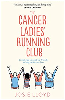 The Cancer Ladies' Running Club: The most emotional and uplifting novel of summer 2020 by [Lloyd, Josie]