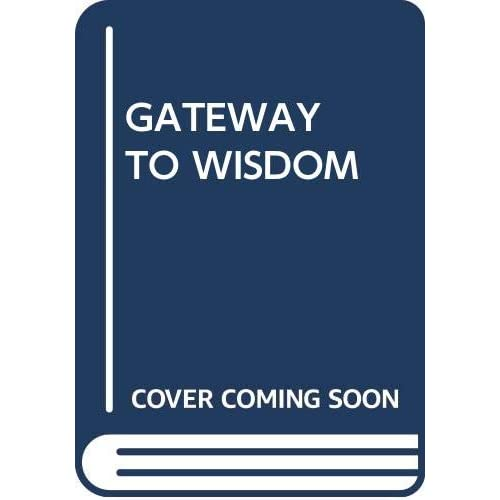 Gateway to Wisdom: Taoist and Buddhist Contemplative and Healing Yogas Adapted for Western Students of the Way