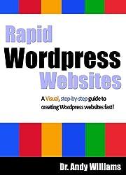 Wordpress 4 :: Rapid Wordpress Websites: A visual step-by-step guide to building Wordpress websites fast! (Webmaster Series Book 5) (English Edition)
